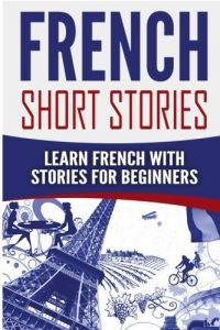 French-Short-Stories-200x300 French Short Stories: Learn French with Stories for Beginners