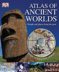 Atlas of Ancient Worlds: People and Places From the Past