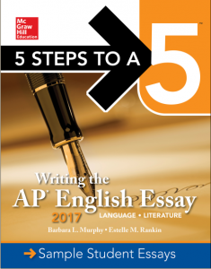 Writing-the-AP-English-Essay-2017-235x300 5 Steps To A 5: Writing the AP English Essay 2017, 6th Edition