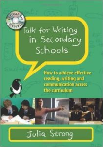 Talk For Writing In Secondary Schools How To Achieve Effective Reading, Writing And Communication Across The Curriculum