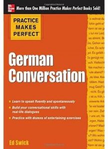 Practice Makes Perfect German Conversation Practice Makes Perfect Series