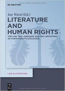 Literature And Human Rights The Law, The Language And The Limitations Of Human Rights Discourse