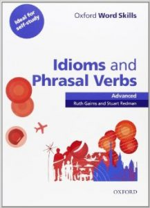 [Series] Oxford Word Skills Idioms and Phrasal Verbs: Intermediate, Advanced