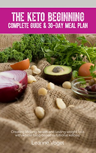 The Keto Beginning Creating Lifelong Health And Lasting Weight Loss