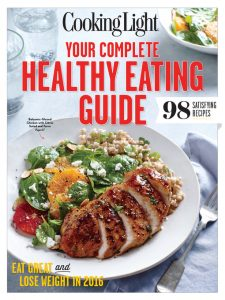 Cooking Light Your Complete Healthy Eating Guide: Eat Great and Lose Weight in 2016