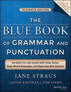 The Blue Book of Grammar and Punctuation: An Easy-to-Use Guide with Clear Rules, Real-World Examples, and Reproducible