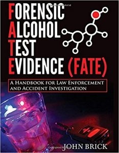 download: Forensic Alcohol Test Evidence (FATE) : A Handbook for Law Enforcement and Accident Investigation