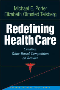 Redefining-Health-Care-Creating-Value-Based-Competition-on-Results-202x300 Redefining Health Care: Creating Value-Based Competition on Results