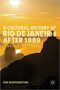 Download: A Cultural History of Rio de Janeiro after 1889: Glorious Decadence