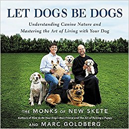 Let Dogs Be Dogs: Understanding Canine Nature and Mastering the Art of Living with Your Dog (Audiobook)