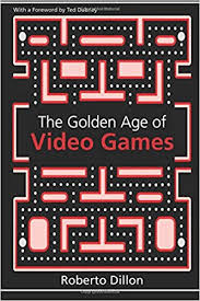 The Golden Age of Video Games: The Birth of a Multibillion Dollar Industry