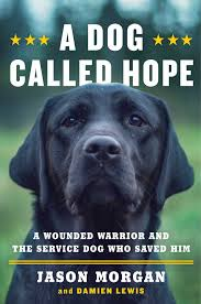 téléchargement-3-19 A Dog Called Hope: A Wounded Warrior and the Service Dog Who Saved Him