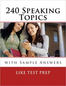 Download: 240 Speaking Topics with Sample Answers