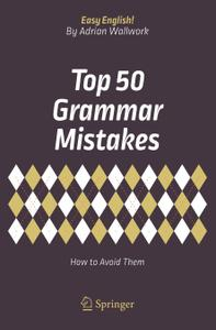 Top 50 Grammar Mistakes: How to Avoid Them, Edition 2018
