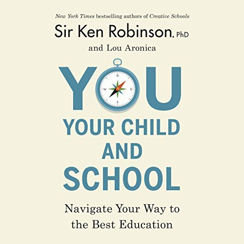 [Audiobook] You, Your Child, and School by Sir Ken Robinson, Lou Aronica