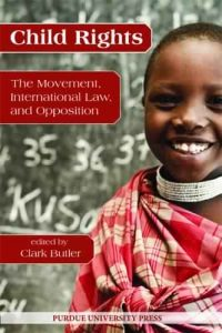 Download: Child Rights The Movement, International Law, and Opposition (Purdue University Human Rights Studies)