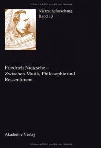 Download: Friedrich Nietzsche - Zwischen Musik, Philosophie und Ressentiment
