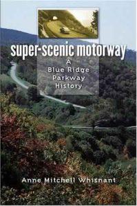 Super-Scenic-Motorway-A-Blue-Ridge-Parkway-History-199x300 Download: Super-Scenic Motorway: A Blue Ridge Parkway History