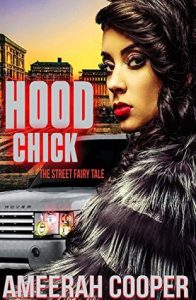 Hood-chick-The-street-fairytale-196x300 Download: Hood chick: The street fairytale by Ameerah Cooper