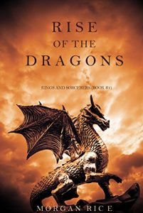 Rise_of_the_Dragons-201x300 Download: Rise of the Dragons (Kings and Sorcerers--Book 1) by Morgan Rice