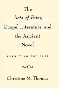 Download: The Acts of Peter, Gospel Literature, and the Ancient Novel: Rewriting the Past