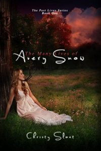 Download: The Many Lives of Avery Snow (The Past Lives, #1) by Christy Sloat