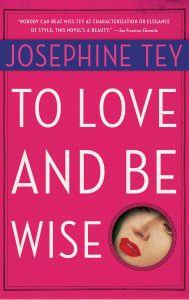 Download: To Love and Be Wise (Inspector Alan Grant, #4) - Josephine Tey