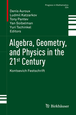 Download: Algebra, Geometry, and Physics in the 21st Century Kontsevich Festschrift