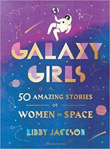 Download: Galaxy Girls 50 Amazing Stories of Women in Space