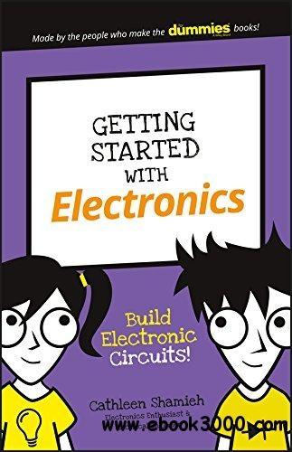 1418120 Getting Started with Electronics: Build Electronic Circuits!
