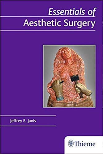 Essentials of Aesthetic Surgery, Edition 2018