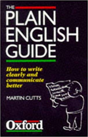 The-Plain-English-Guide The Plain English Guide: How to write clearly and communicate better