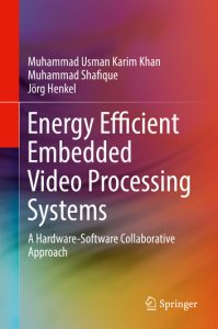 2-14-199x300 Energy Efficient Embedded Video Processing Systems: A Hardware-Software Collaborative Approach