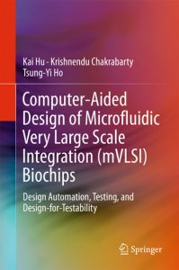 2-19-199x300 Computer-Aided Design of Microfluidic Very Large Scale Integration (mVLSI) Biochips