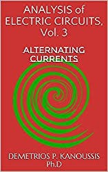 Analysis of Electric Circuits, Vol. 3: Alternating Currents (The Electrical Engineering Series)