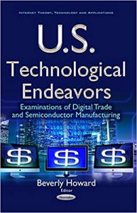 U.S. Technological Endeavors : Examinations of Digital Trade and Semiconductor Manufacturing