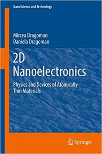 2D Nanoelectronics: Physics and Devices of Atomically Thin Materials