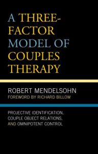 A-Three-Factor-Model-of-Couples-Therapy-Projective-Identification-Couple-Object-Relations-and-Omnipotent-Control-192x300 A Three-Factor Model of Couples Therapy Projective Identification, Couple Object Relations, and Omnipotent Control