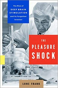 Download: The Pleasure Shock The Rise of Deep Brain Stimulation and Its Forgotten Inventor