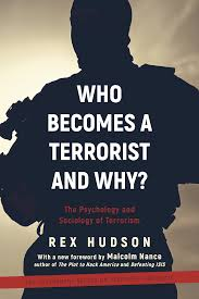 Who-Becomes-a-Terrorist-and-Why-The-Psychology-and-Sociology-of-Terroris Download: Who Becomes a Terrorist and Why The Psychology and Sociology of Terroris