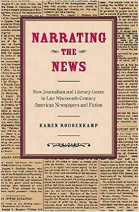 Narrating-the-News-New-Journalism-and-Literary-Genre-in-Late-Nineteenth-Century-American-Newspapers-and-Fiction-197x300 Narrating the News New Journalism and Literary Genre in Late Nineteenth-Century American Newspapers and Fiction