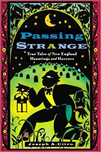 Passing-Strange-True-Tales-of-New-England-Hauntings-and-Horrors-200x300 Passing Strange True Tales of New England Hauntings and Horrors