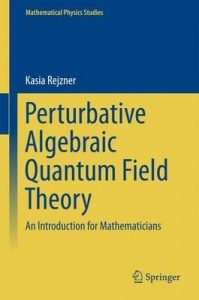 Perturbative-Algebraic-Quantum-Field-Theory-An-Introduction-for-Mathematicians-199x300 Download: Perturbative Algebraic Quantum Field Theory An Introduction for Mathematicians