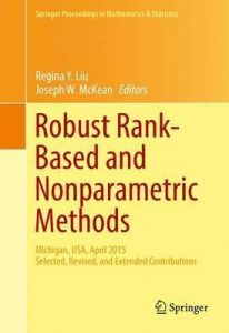 Download: Robust Rank-Based and Nonparametric Methods Michigan, USA, April 2015 Selected, Revised, and Extended Contributions.