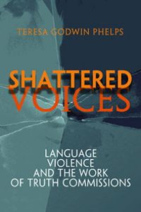 Shattered-voices-language-violence-and-the-work-of-truth-commissions-200x300 Shattered voices language, violence, and the work of truth commissions
