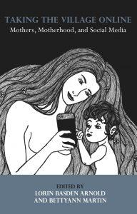 Taking-the-Village-Online-Mothers-Motherhood-and-Social-Media-192x300 Taking the Village Online Mothers, Motherhood, and Social Media