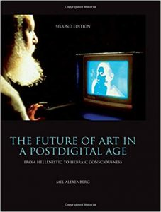 The-Future-of-Art-in-a-Postdigital-Age-From-Hellenistic-to-Hebraic-Consciousness-Second-Edition-227x300 The Future of Art in a Postdigital Age From Hellenistic to Hebraic Consciousness - Second Edition
