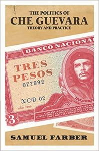 The-Politics-of-Che-Guevara-Theory-and-Practice-197x300 The Politics of Che Guevara Theory and Practice