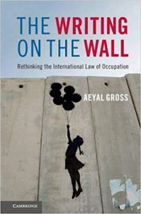 The-Writing-on-the-Wall-Rethinking-the-International-Law-of-Occupation-199x300 Download: The Writing on the Wall Rethinking the International Law of Occupation