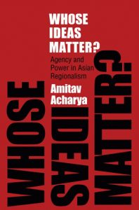 Download: Download: Whose Ideas Matter Agency and Power in Asian Regionalism